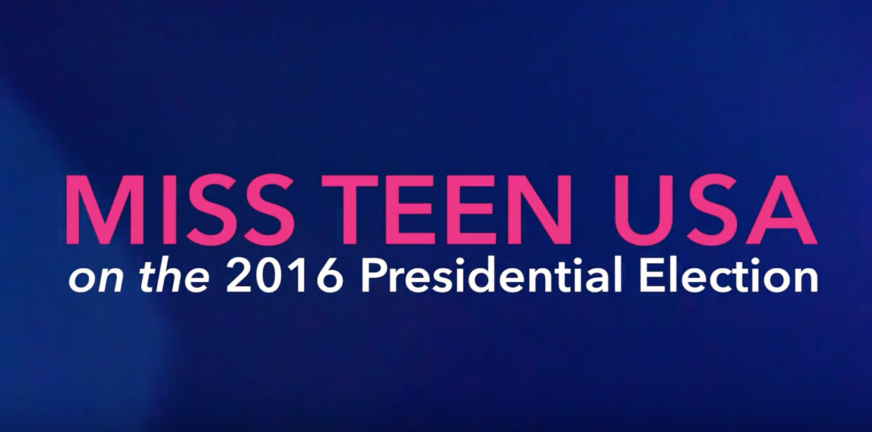 MISS TEEN USA on the 2016 Presidential Election